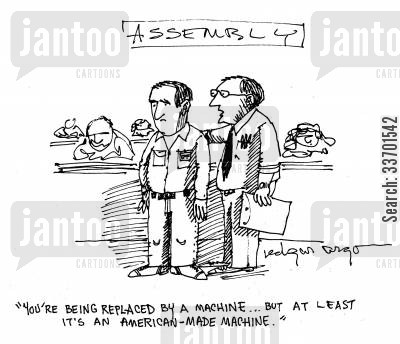 made redundant cartoon humor: 'You're being replaced by a machine...But at least it's an American-made machine.'