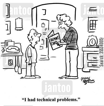 technical problem cartoon humor: Kid about report card: 'I had technical problems.'