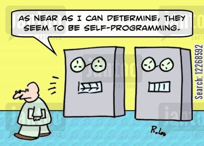 human behaviour cartoon humor: 'As near as I can determine, they seem to be self-programming.'