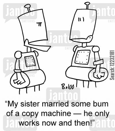 copy machine cartoon humor: 'My sister married some bum of a copy machine — he only works now and then!'