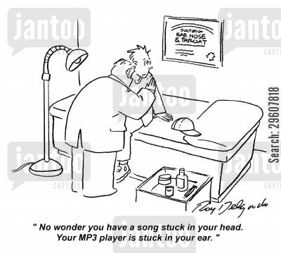 mp3 players cartoon humor: 'No wonder you have a song stuck in your head. Your MP3 player is stuck in your ear.'