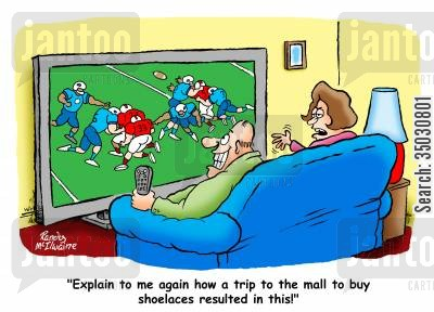 sports fan cartoon humor: 'Explain to me again how a trip to the mall to buy shoelaces resulted in this!'