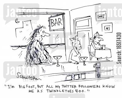 follows cartoon humor: 'I'm Bigfoot, but all my Twitter followers know me as Twinkletoes400.'