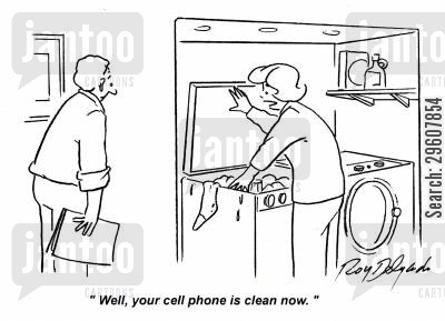 cellphones cartoon humor: 'Well, your cell phone is clean now.'