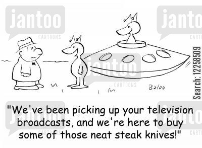 tv advertising cartoon humor: 'We've been picking up your television broadcasts, and we're here to buy some of those neat steak knives!'
