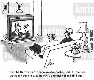 installment cartoon humor: 'Will the Buffo cure Gwendolyn's headache? Will it upset her stomach? Tune in to tomorrow's commercial and find out!'