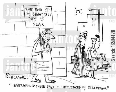 television broadcast cartoon humor: 'Everything these days is influenced by television.'