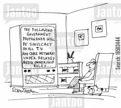 newscast cartoon humor: 'The following government propaganda will be simulcast on all TV and cable networks under relaxed media ownership rules...'