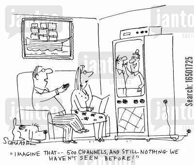 abundance cartoon humor: 500 channels and still ntohing we haven't seen before!