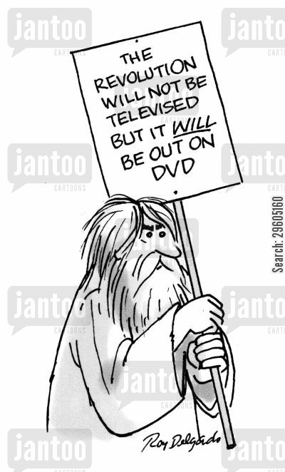 notifications cartoon humor: The revolution will not be televised but it will be out on DVD.