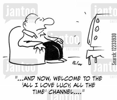 i love lucy cartoon humor: '...And now, welcome to the 'All I Love Lucy, All the Time' channel....'