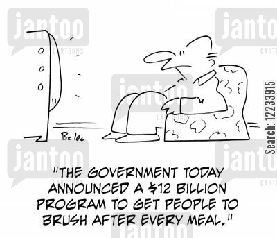 teeth cleaning cartoon humor: 'The Government today announced a $12 billion program to get people to brush after every meal.'