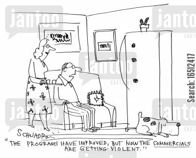 social violence cartoon humor: 'The programs have improved, but now the commercials are getting violent.'