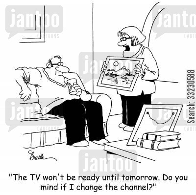 tv repair cartoon humor: 'The TV won't be ready until tomorrow. Do you mind if I change the channel?'