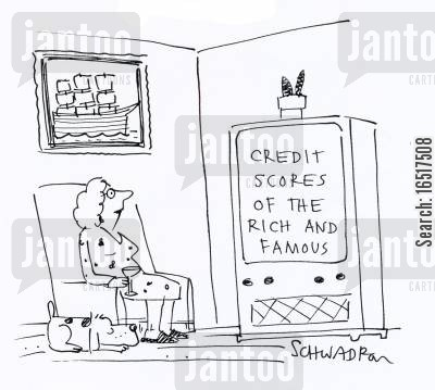 credit rating cartoon humor: Credit scores of the rich and famous.