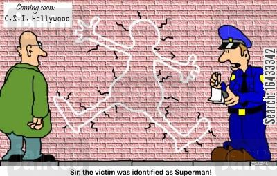 body outlines cartoon humor: C.S.I. Hollywood: 'Sir, the victim was identified as Superman!'