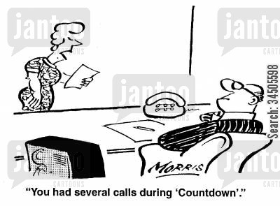 daytime television cartoon humor: You had several calls during 'Countdown'.