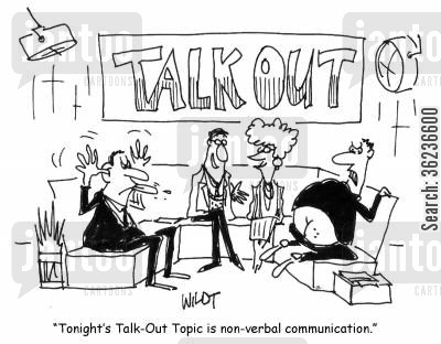 non verbal communications cartoon humor: Tonight's Talk Out Topic is non-verbal communication