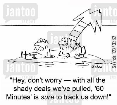 desert isle cartoon humor: 'Hey, don't worry -- with all the shady deals we've pulled, '60 Minutes' is sure to track us down!'