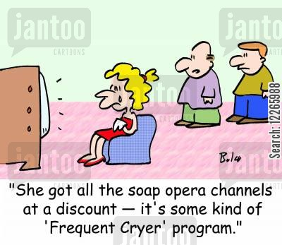 daytime television cartoon humor: 'She got all the soap opera channels at a discount -- it's some kind of 'frequent cryer' program.'