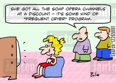 soap channel cartoon humor: 'She got all the soap opera channels at a discount -- it's some kind of 'frequent cryer' program.'
