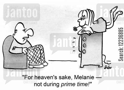 come ons cartoon humor: 'For heaven's sake, Melanie -- not during prime time!'