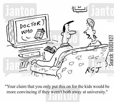 family shows cartoon humor: 'Your claim that you only put this on for the kids would be more convincing if they weren't both away at university.'