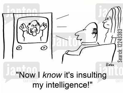 television stories cartoon humor: 'Now I KNOW it's insulting my intelligence!'