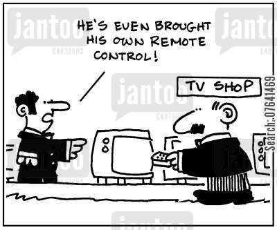 electrical appliance cartoon humor: 'He's even brought his own remote control.'