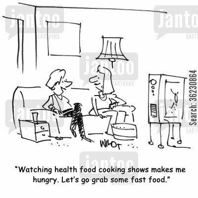 cooking shows cartoon humor: Watching health food cooking shows makes me hungry. Let's go grab some fast food.
