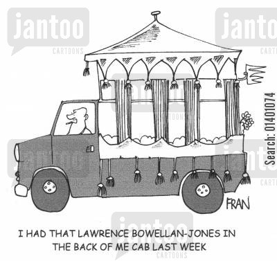 fops cartoon humor: I had that Lawrence Bowellan-Jones in the back of me cab last week!