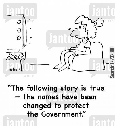 exposes cartoon humor: 'The following story is true -- the names have been changed to protect the Government.'