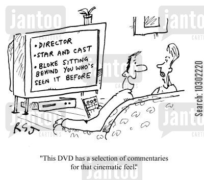 cinematic feels cartoon humor: 'This DVD has a selection of commentaries for that cinematic feel.'