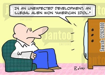 illegal alliens cartoon humor: 'In an unexpected development, an illegal alien won 'American Idol.''