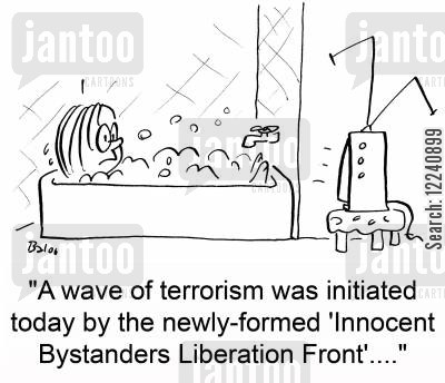 innocent bystanders cartoon humor: 'A new wave of terrorism was initiated today by the newly-formed 'Innocent Bystanders Liberation Front'....'