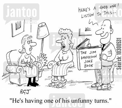 funny turn cartoon humor: 'He's having one of his unfunny turns