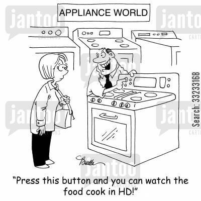 salesman cartoon humor: 'Press this button and you can watch the food cook in HD!'