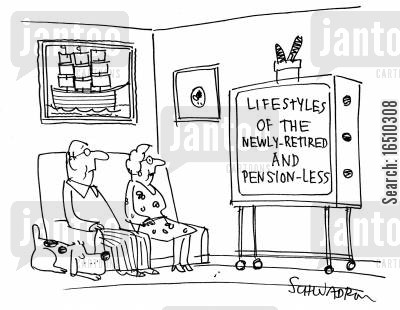 lifestyle programmes cartoon humor: Lifestyles of the newly retired and pension less.