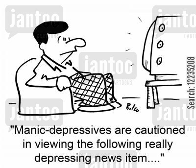 cautioned cartoon humor: 'Manic-depressives are cautioned in viewing the following really depressing news item....'