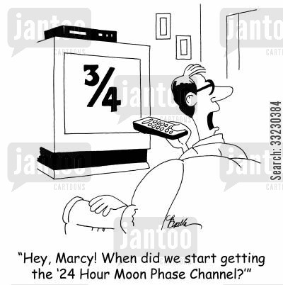 moon phase cartoon humor: 'Hey, Marcy! When did we start getting the '24 Hour Moon Phase Channel?''