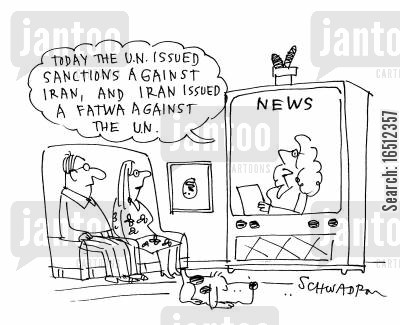 fatwa cartoon humor: 'Today the UN issued sanctions against Iran, and Iran issued a fatwa against the UN.'