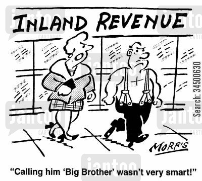shirt off his back cartoon humor: Inland Revenue - Calling him 'Big Brother' wasn't very smart!