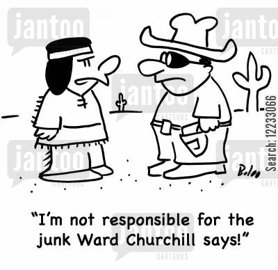 held responsible cartoon humor: 'I'm not responsible for the junk Ward Churchill says'