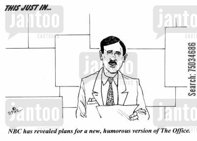 broadcast cartoon humor: 'NBC has revealed plans for a new, humorous version of The Office.'