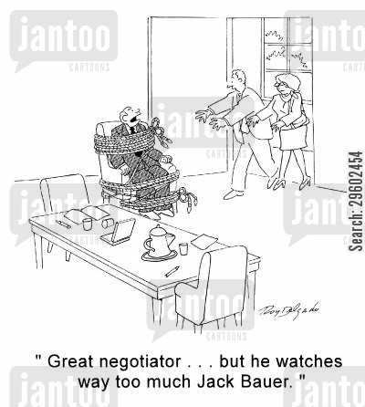 negotiations cartoon humor: 'Great negotiator... but he watches way too much Jack Bauer.'