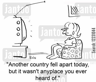 noplace cartoon humor: 'Another country fell apart today, but it wasn't anyplace you ever heard of.'