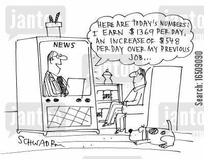 old job cartoon humor: 'Here are today's numbers: I earn $1369 per day, an increase of $548 per day over my previous job...'