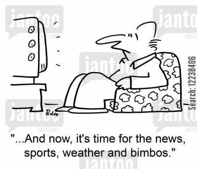 sports report cartoon humor: '...And now, it's time for the news, sports, weather and bimbos.'