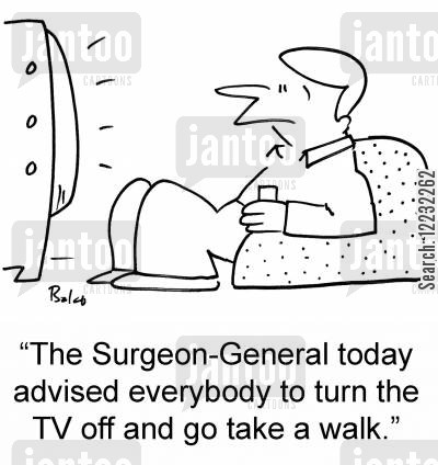 health advice cartoon humor: 'The Surgeon-General today advised everybody to turn the TV off and go take a walk.'