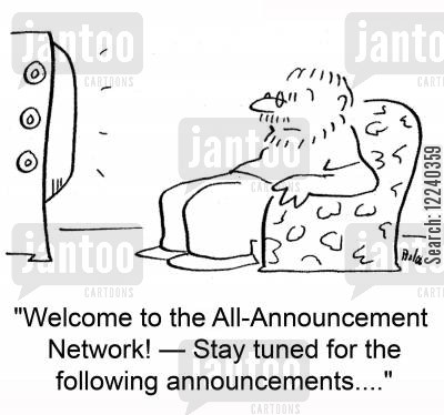 all-announcement cartoon humor: 'Welcome to the All-Announcement Network! -- Stay tuned for the following announcements....'